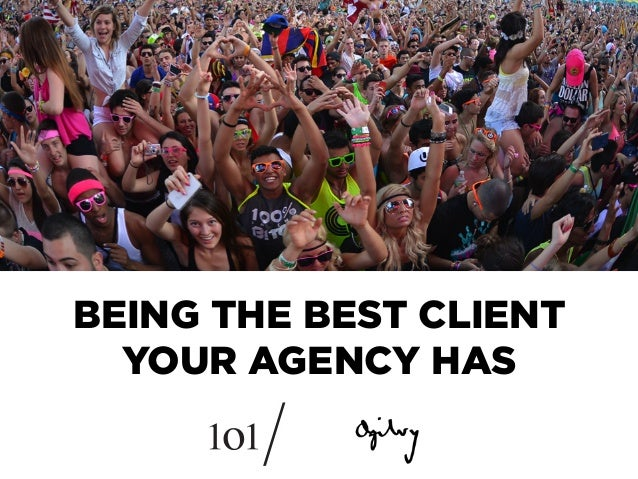 BEING THE BEST CLIENT YOUR AGENCY HAS