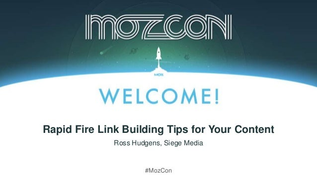 #MozCon Ross Hudgens, Siege Media Rapid Fire Link Building Tips for Your Content