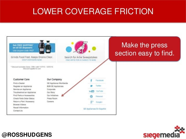 LOWER COVERAGE FRICTION  Make contact information easy to locate on the press/news page.  @ROSSHUDGENS