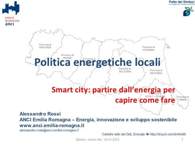 Politica energetiche locali                     Smart city: partire dall'energia per                                      ...