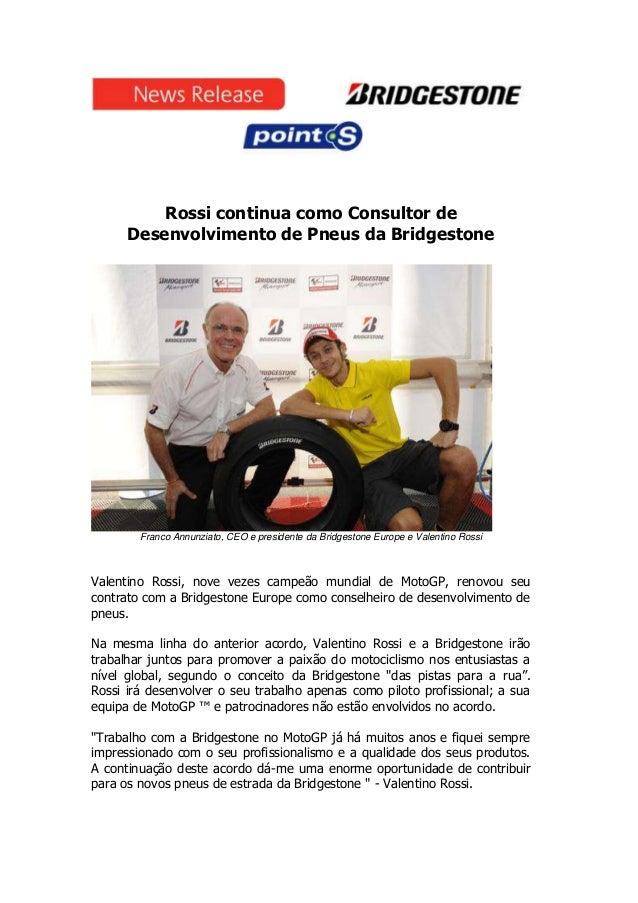 Rossi continua como Consultor de      Desenvolvimento de Pneus da Bridgestone        Franco Annunziato, CEO e presidente d...