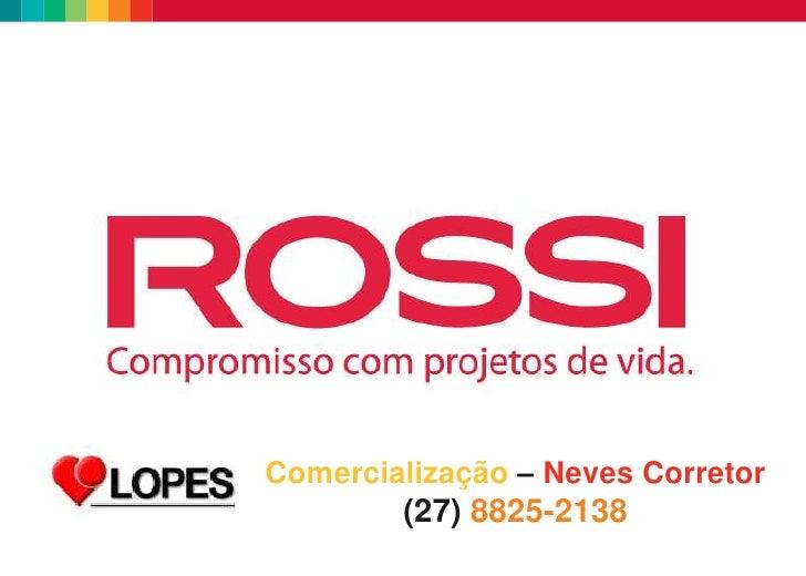 Comercialização – Neves Corretor<br />(27) 8825-2138<br />