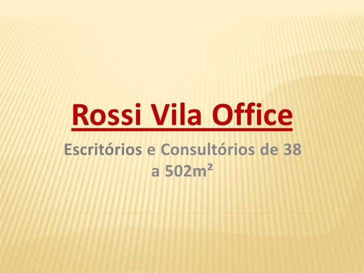 Rossi Vila OfficeEscritórios e Consultórios de 38            a 502m²