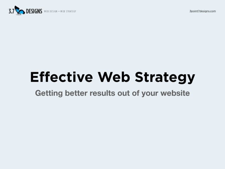 3point7designs.com     Effective Web Strategy Getting better results out of your website
