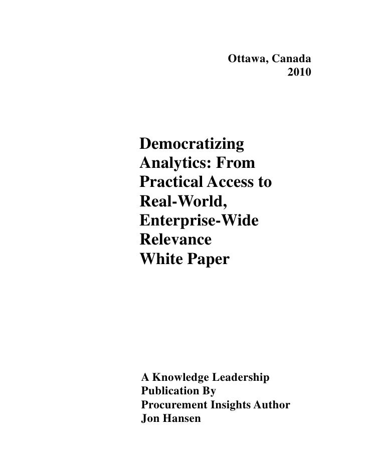 Ottawa, Canada                          2010     Democratizing Analytics: From Practical Access to Real-World, Enterprise-...