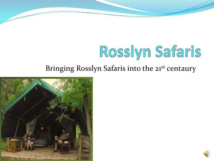 Rosslyn Safaris <br />Bringing Rosslyn Safaris into the 21st centaury  <br />