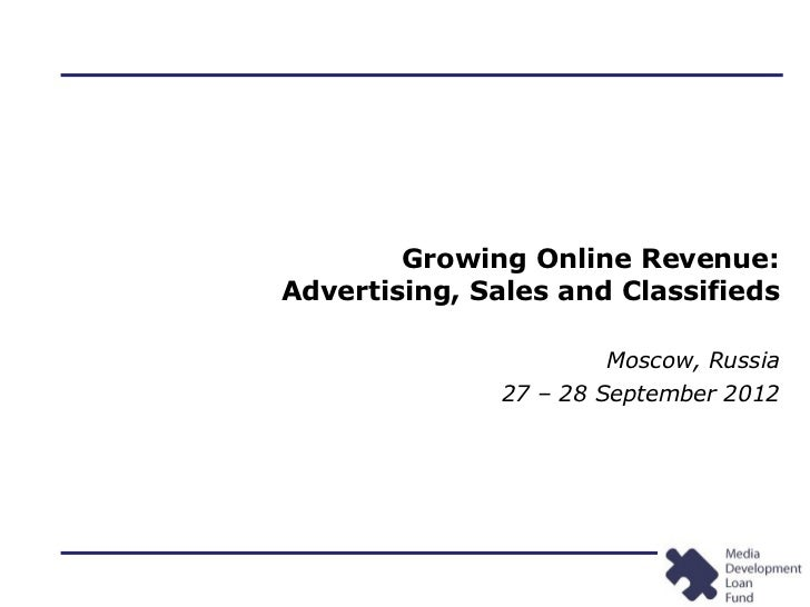 Growing Online Revenue:Advertising, Sales and Classifieds                       Moscow, Russia               27 – 28 Septe...