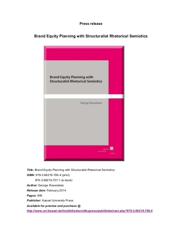 Press release  Brand Equity Planning with Structuralist Rhetorical Semiotics  Title: Brand Equity Planning with Structural...