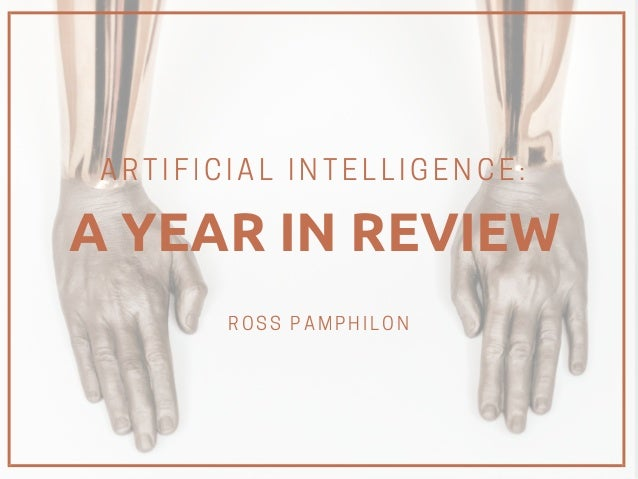 ROSS PAMPHILON A YEAR IN REVIEW ARTIFICIAL INTELLIGENCE: