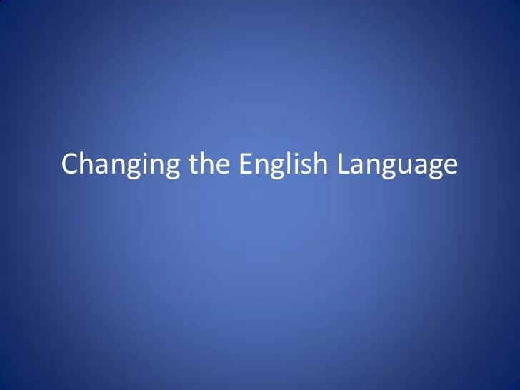 Changing the English Language