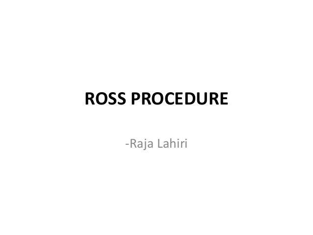 ROSS PROCEDURE -Raja Lahiri