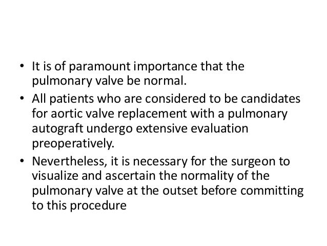 • A transverse incision is made on the anterior aspect of the pulmonary artery near the confluence of the right and left p...