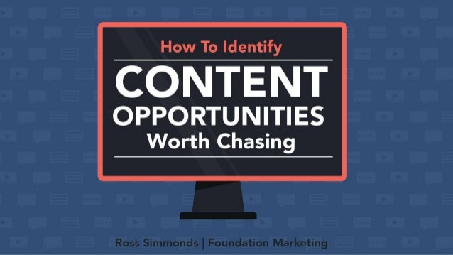 How To Identify Content Opportunities Worth Chasing Ross Simmonds | Foundation Marketing