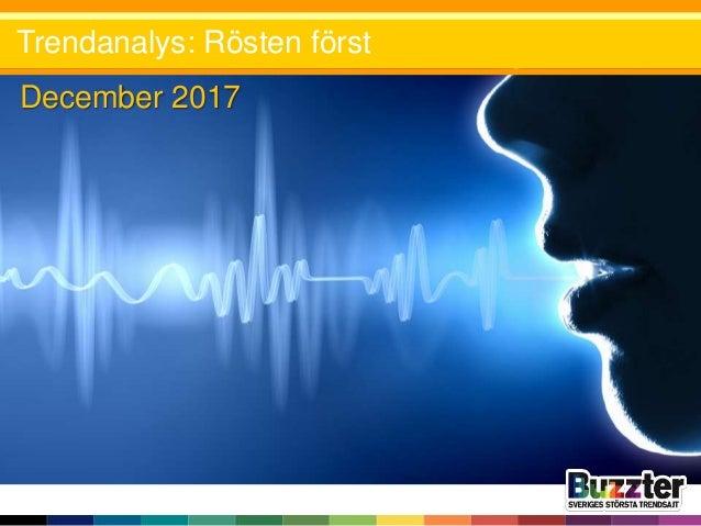 December 2017 Trendanalys: Rösten först