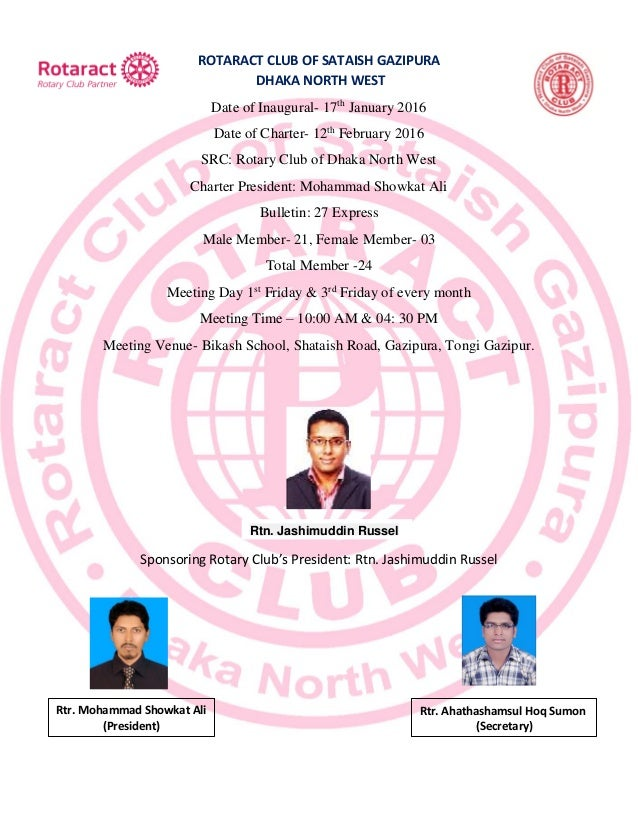 ROTARACT CLUB OF SATAISH GAZIPURA DHAKA NORTH WEST Date of Inaugural- 17th January 2016 Date of Charter- 12th February 201...