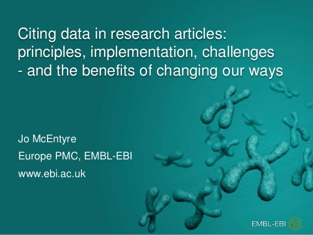 Citing data in research articles: principles, implementation, challenges - and the benefits of changing our ways Jo McEnty...