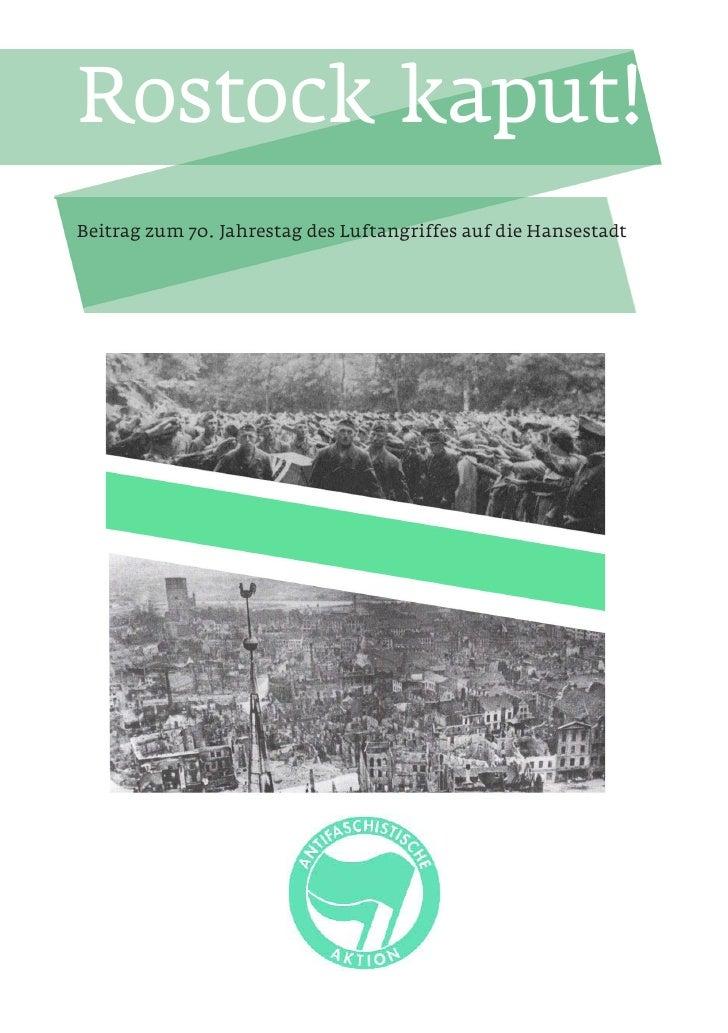 Rostock kaput!Beitrag zum 70. Jahrestag des Luftangriffes auf die Hansestadt