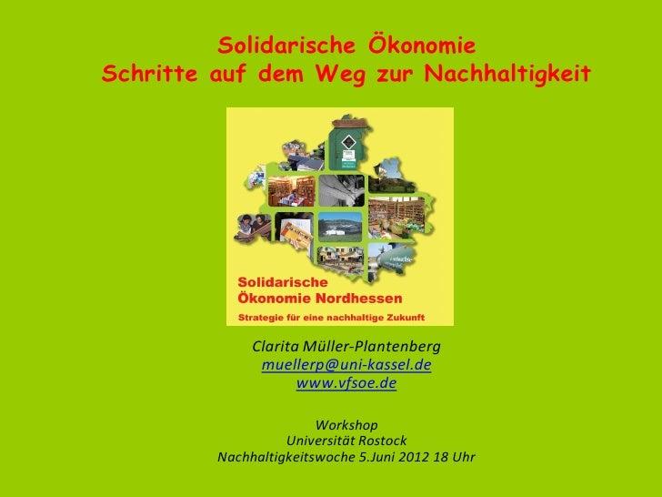 Solidarische ÖkonomieSchritte auf dem Weg zur Nachhaltigkeit              Clarita Müller-Plantenberg               mueller...