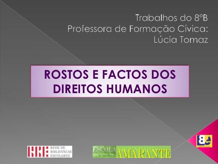 ROSTOS E FACTOS DOS DIREITOS HUMANOS