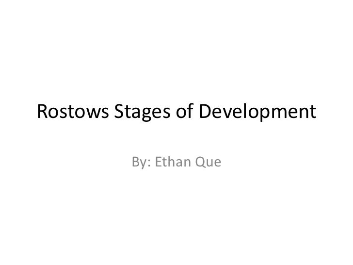 Rostows Stages of Development         By: Ethan Que