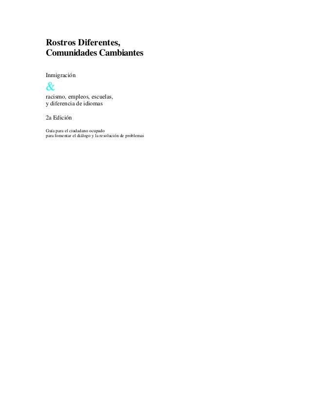 Rostros Diferentes, Comunidades Cambiantes Inmigración & racismo, empleos, escuelas, y diferencia de idiomas 2a Edición Gu...