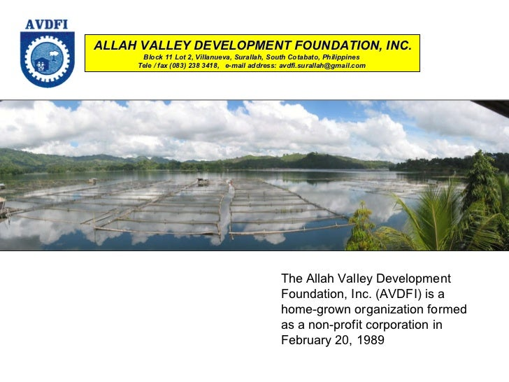 ALLAH VALLEY DEVELOPMENT FOUNDATION, INC. Block 11 Lot 2, Villanueva, Surallah, South Cotabato, Philippines  Tele / fax (0...