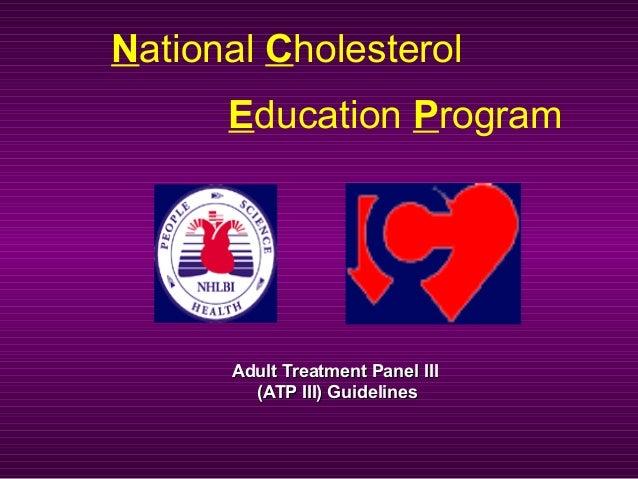 Adult Treatment Panel IIIAdult Treatment Panel III (ATP III) Guidelines(ATP III) Guidelines National Cholesterol Education...