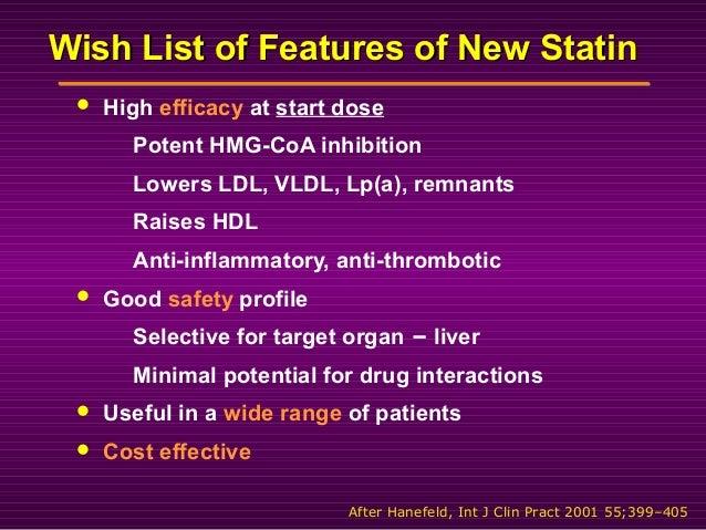 Wish List of Features of New StatinWish List of Features of New Statin  High efficacy at start dose Potent HMG-CoA inhibi...