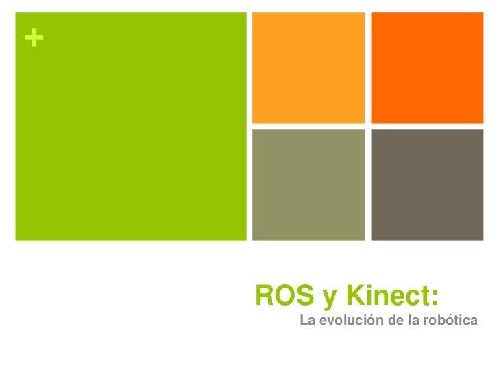 +    ROS y Kinect:       La evolución de la robótica