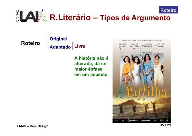UFPRLAI-DI – Dep. Design 95 / 21RoteiroOriginalAdaptadoRoteiro LivreA história não éalterada, dá-semaior ênfaseem um aspec...