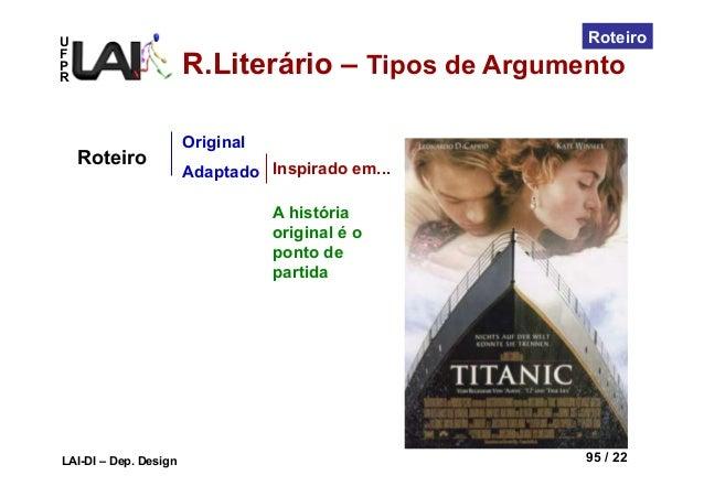 UFPRLAI-DI – Dep. Design 95 / 22RoteiroOriginalAdaptadoRoteiro Inspirado em...A históriaoriginal é oponto departidaR.Liter...