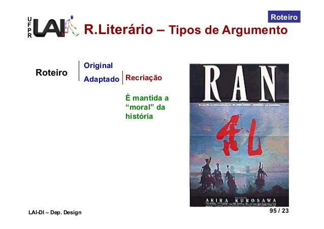 """UFPRLAI-DI – Dep. Design 95 / 23RoteiroOriginalAdaptadoRoteiro RecriaçãoÉ mantida a""""moral"""" dahistóriaR.Literário – Tipos d..."""