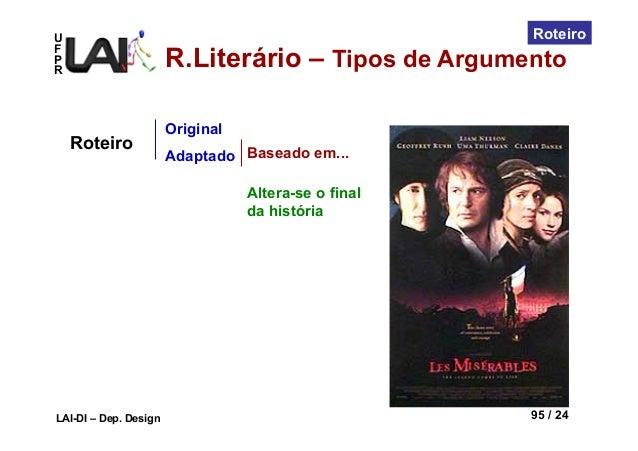 UFPRLAI-DI – Dep. Design 95 / 24RoteiroOriginalAdaptadoRoteiro Baseado em...Altera-se o finalda históriaR.Literário – Tipo...