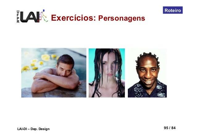 UFPRLAI-DI – Dep. Design 95 / 84RoteiroExercícios: Personagens