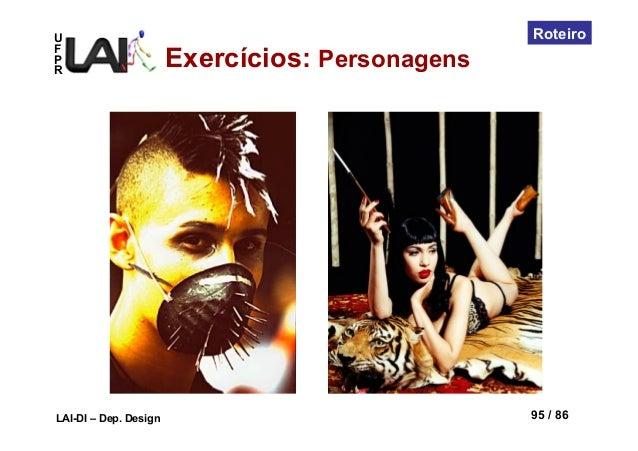 UFPRLAI-DI – Dep. Design 95 / 86RoteiroExercícios: Personagens