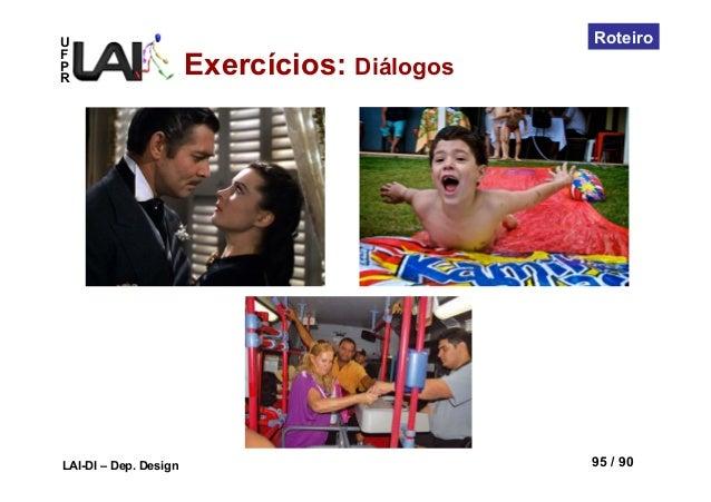 UFPRLAI-DI – Dep. Design 95 / 90RoteiroExercícios: Diálogos
