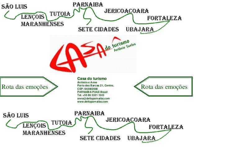 Casa do turismo                    Antônio e Anne                    Porto das Barcas 21, Centro, Rota das emoções   CEP: ...