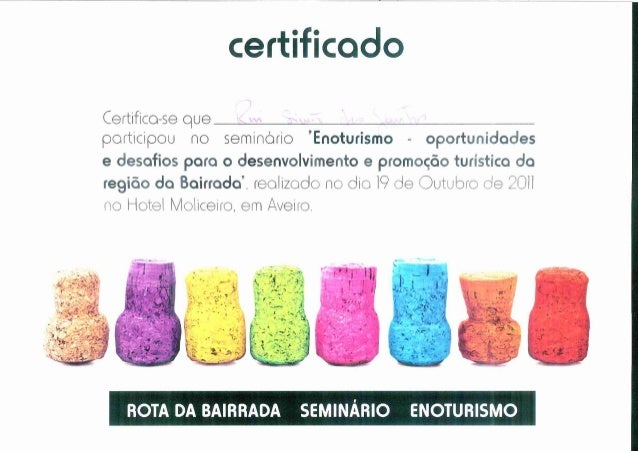 4 a      certificado  Certifico-se que participou no seminório 'Enoturismo - oportunidades e desafios poro o desenvolvimen...