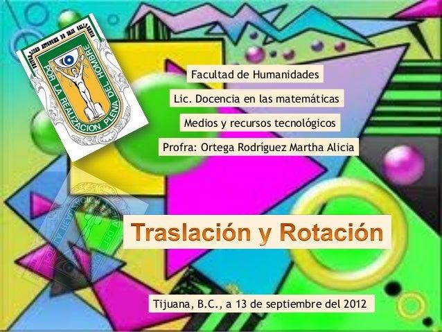 Facultad de Humanidades Lic. Docencia en las matemáticas Medios y recursos tecnológicos Profra: Ortega Rodríguez Martha Al...