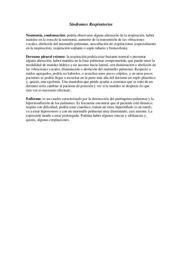 Síndromes Respiratorios Neumonía, condensación: podría observarse alguna alteración de la respiración, habrá matidez en la...