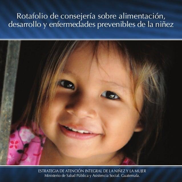 ESTRATEGIA DE ATENCIÓN INTEGRAL DE LA NIÑEZ Y LA MUJER Ministerio de Salud Pública y Asistencia Social. Guatemala. Rotafol...