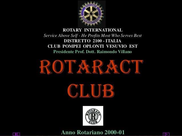 utente@dominio ClubPompeiOplontiVesuvio Est ROTARY Rotaract club Anno Rotariano 2000-01 ROTARY INTERNATIONAL Service Above...