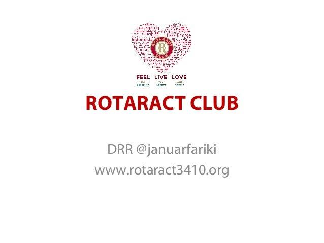 ROTARACT CLUB DRR @januarfariki www.rotaract3410.org