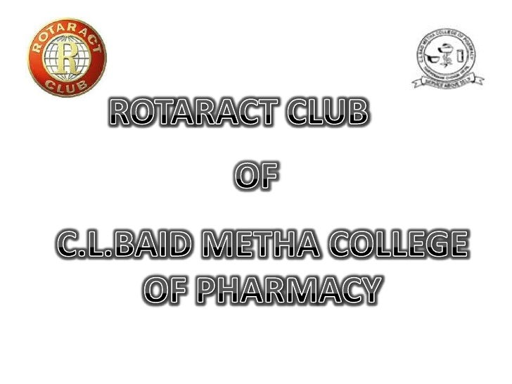 ROTARACT CLUB  <br />OF<br />C.L.BAID METHA COLLEGE OF PHARMACY<br />