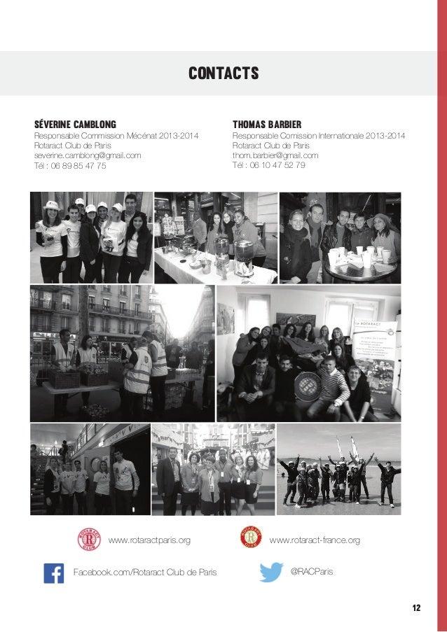 CONTACTS SévErine Camblong  Responsable Commission Mécénat 2013-2014 Rotaract Club de Paris severine.camblong@gmail.com Té...