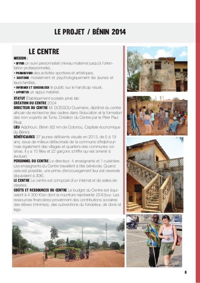 LE PROJET / Bénin 2014 LE CENTRE  ©ASBL Apprendre à grandir  ©Alliance Loire Bénin  ©ASBL Apprendre à grandir  Mission : •...