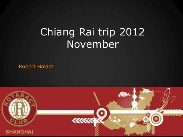 Chiang Rai trip 2012            NovemberRobert Halasz