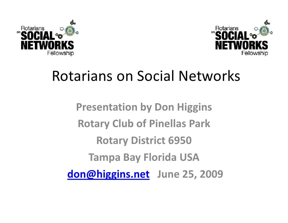 Rotarians on Social Networks    Presentation by Don Higgins     Rotary Club of Pinellas Park     Rotary Club of Pinellas P...