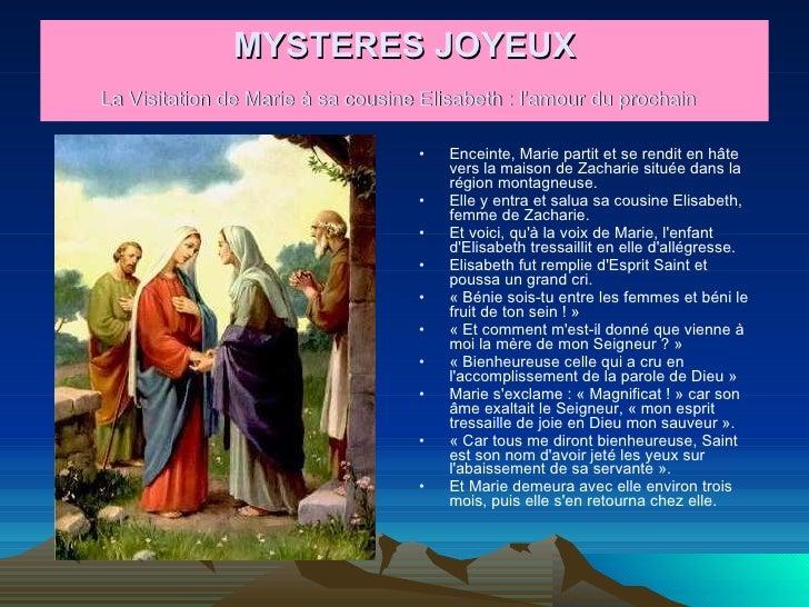 MYSTERES JOYEUX La Visitation de Marie à sa cousine Elisabeth : l'amour du prochain   <ul><li>Enceinte, Marie partit et se...