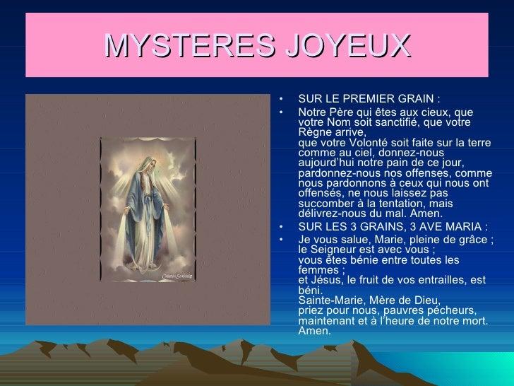 MYSTERES JOYEUX <ul><li>SUR LE PREMIER GRAIN : </li></ul><ul><li>Notre Père qui êtes aux cieux, que votre Nom soit sanctif...